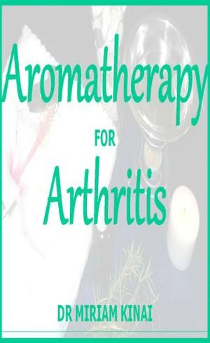 Aromatherapy for Arthritis Treatment