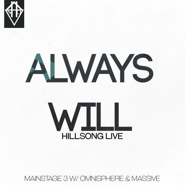 ALWAYS WILL - HILLSONG LIVE MAINSTAGE W/ NI MASSIVE & OMNISPHERE