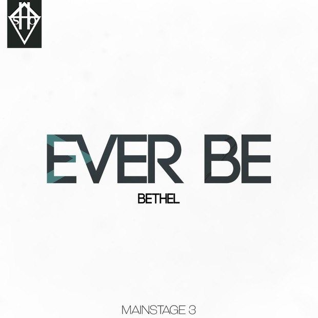 EVER BE - BETHEL MAINSTAGE