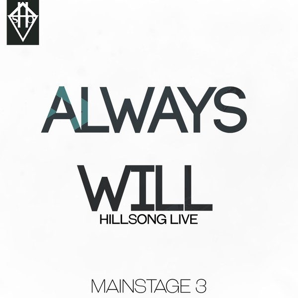ALWAYS WILL- HILLSONG LIVE MAINSTAGE 3