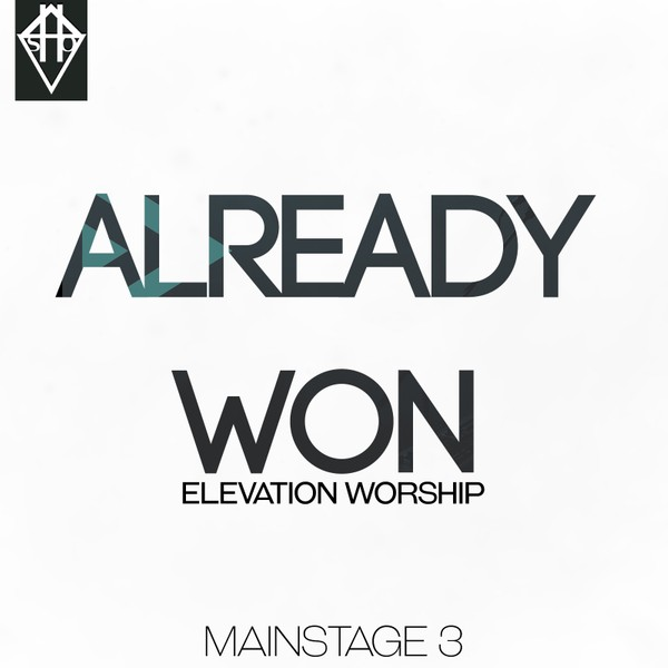 ALREADY WON - ELEVATION WORSHIP PATCH MAINSTAGE 3