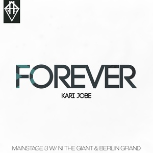 FOREVER - KARI JOBE MAINSTAGE W/ THE GIANT & BERLIN GRAND