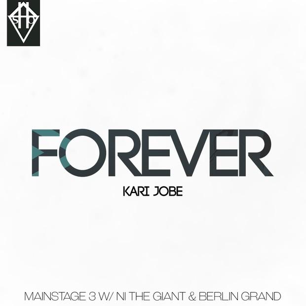 FOREVER - KARI JOBE MAINSTAGE W/ THE GIANT & BERLIN GRAND