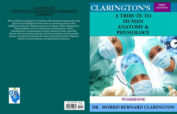 Clarington's A Tribute to Human Anatomy & Physiology (ISBN-13: 978-1981552764)