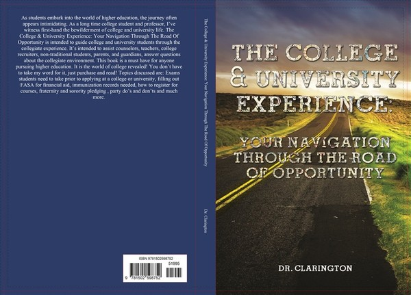 The College & University Experience: Your Navigation Through The Road Of Opportunity: