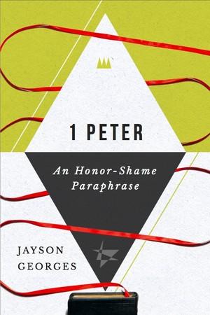 1 Peter: An Honor-Shame Paraphrase