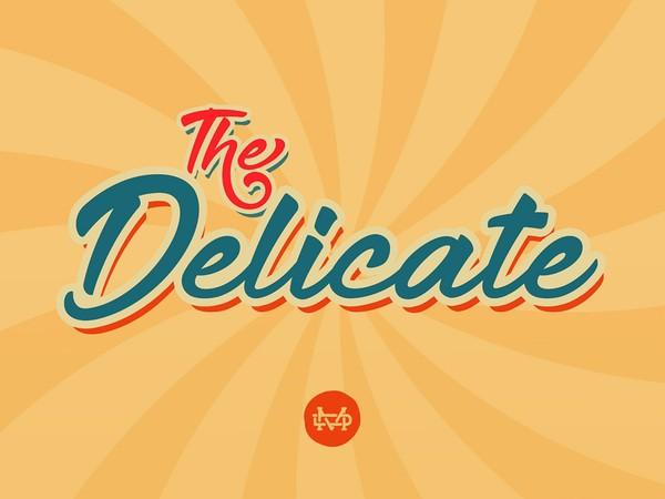 The Delicate