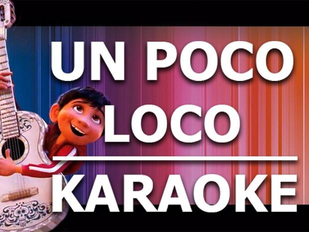 Un Poco Loco - Karaoke
