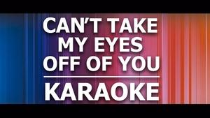 Can't take my eyes off of you - Karaoke - Frankie Valli