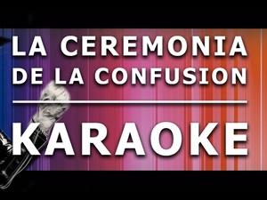 La Ceremonia de la Confusión - Karaoke