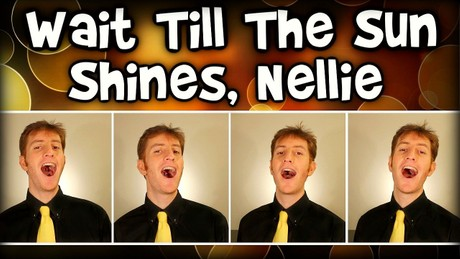 Wait Till The Sun Shines Nellie