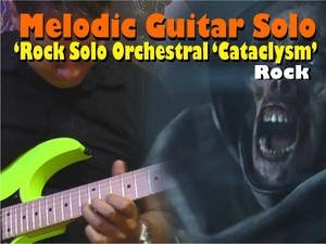 MELODIC GUITAR SOLO ROCK ORCHESTRAL TO LEARN AND PLAY 'CATACLYSM'