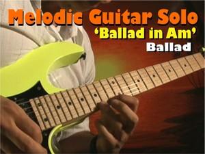 MELODIC GUITAR SOLO BALLAD IN Am