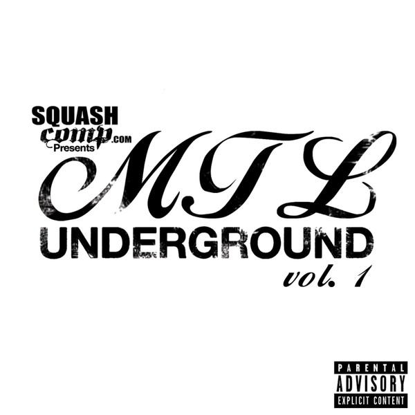 SquashComp.com Presents: MTL Underground Vol.1