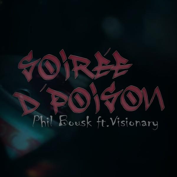 Phil Bousk - Soirée d'Poison(ft.Visionary)