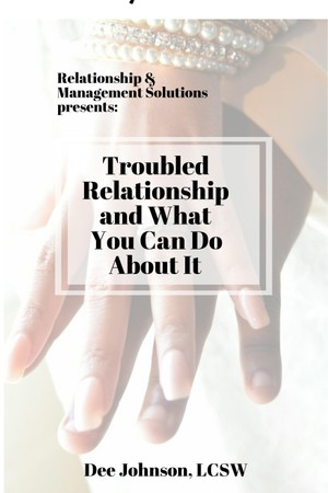 Troubled Relationship and What you can do about it